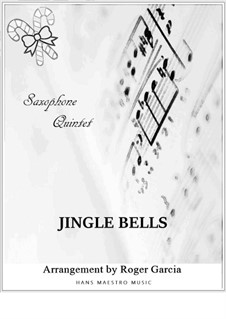 Jingle Bells: For saxophone quintet by James Lord Pierpont