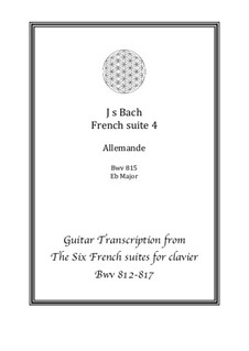 Suite No.4 in E Flat Major, BWV 815: Allemande, for guitar by Johann Sebastian Bach
