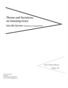 Amazing Grace: Theme and Variations, for Bb clarinet and piano by folklore