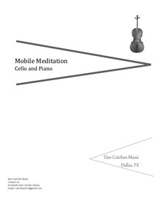 Mobile Meditation. Duet-Sonata for Cello and Piano: Mobile Meditation. Duet-Sonata for Cello and Piano by Dan Cutchen