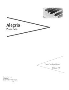 Alegria. Piano Solo: Alegria. Piano Solo by Dan Cutchen
