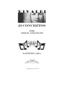23 Concertos for Violin and Piano, Op.3,4,6,7,8,9,12: 23 Concertos for Violin and Piano by Antonio Vivaldi