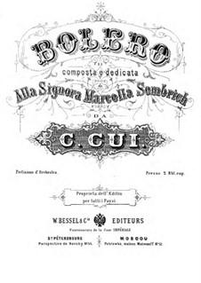 Bolero for Soprano Solo and Orchestra, Op.17: Full score by César Cui