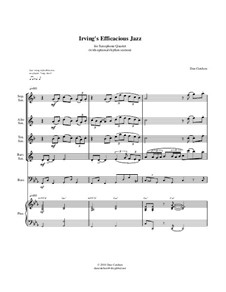 Irving's Efficacious Jazz. Ensemble-Sax Quartet (with optional rhythm section): Irving's Efficacious Jazz. Ensemble-Sax Quartet (with optional rhythm section) by Dan Cutchen