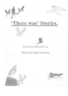 There was Stories: Rearranged for high tenor, soprano and piano by Sonja Grossner
