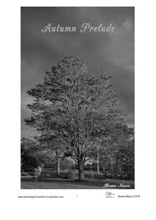 Autumn Prelude, Op.19: Autumn Prelude by Andrew Goncharenko