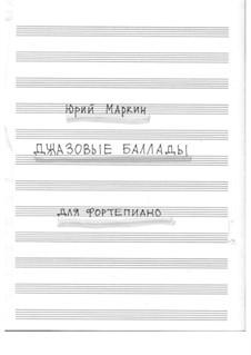 Jazz ballade for piano: Jazz ballade for piano by Yuri Markin
