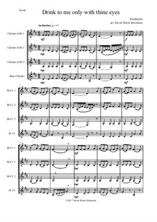 Drink to Me Only with Thine Eyes: For clarinet quartet (3 B flat clarinets, 1 bass clarinet) by folklore