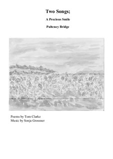 A Precious Smile and Pultney  Bridge: For voice and piano by Sonja Grossner