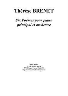 Six Poèmes for orchestra with prinicpal piano: Fcore plus solo part by Thérèse Brenet