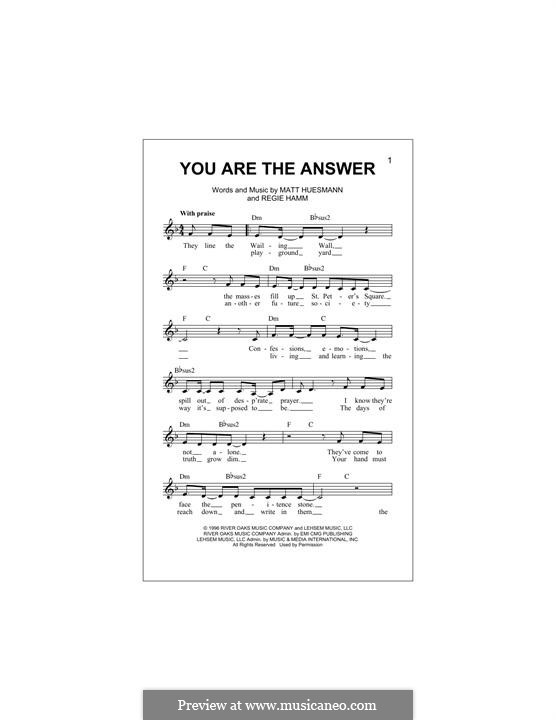 You Are the Answer (Point of Grace): Melody line by Matt Huesmann, Regie Hamm