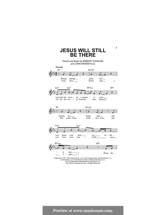 Jesus Will Still Be There (Point of Grace): Melody line by John Mandeville, Robert Sterling
