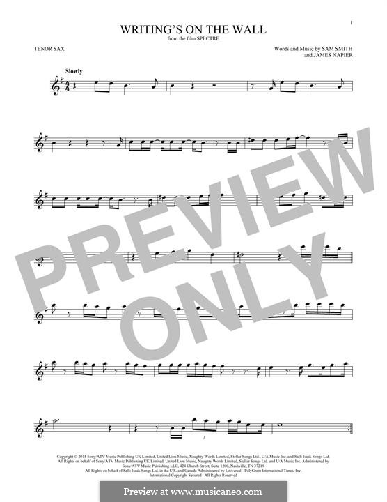 Writing's on the Wall (from James Bond: Spectre): For tenor saxophone by Samuel Smith, James Napier