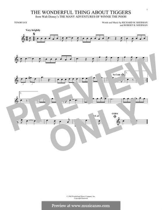 The Wonderful Thing About Tiggers: For tenor saxophone by Richard M. Sherman, Robert B. Sherman