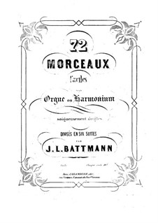 Seventy-Two Pieces for Organ (or Harmonium), Op.60: Book I by Jacques-Louis Battmann