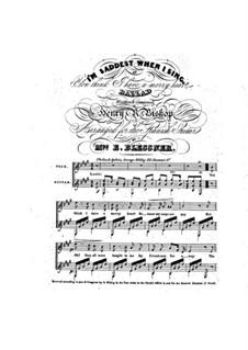 I'm Saddest when I Sing: I'm Saddest when I Sing by Henry Bishop