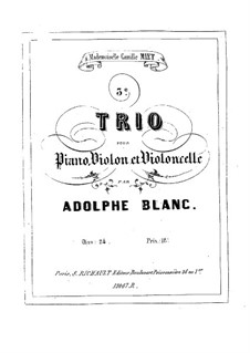 Piano Trio No.3 in G Major, Op.24: Full score by Adolphe Blanc