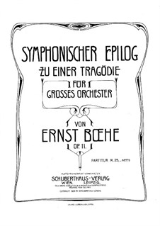 Symphonic Epilogue to a Tragedy, Op.11: Symphonic Epilogue to a Tragedy by Ernst Boehe