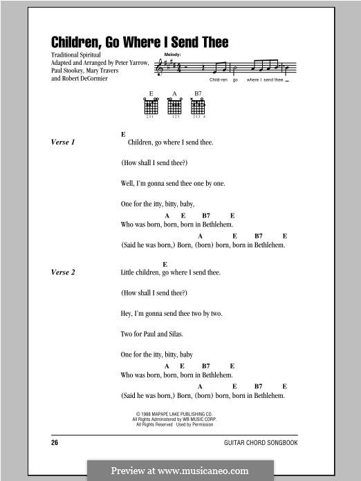 Children, Go Where I Send Thee (Peter, Paul & Mary): Lyrics and chords by Paul Stookey, Peter Yarrow, Robert Decormier, Mary Travers