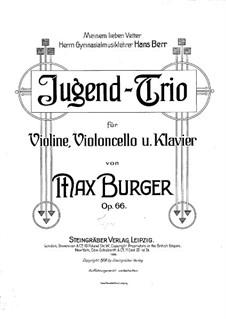 Jugend-Trio in G-Dur, Op.66: Partitur by Max Burger