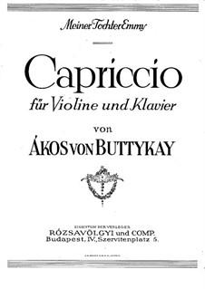 Capriccio for Violin and Piano: Capriccio for Violin and Piano by Ákos Buttykay