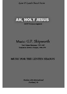 Ah, Holy Jesus: Ah, Holy Jesus by George Skipworth