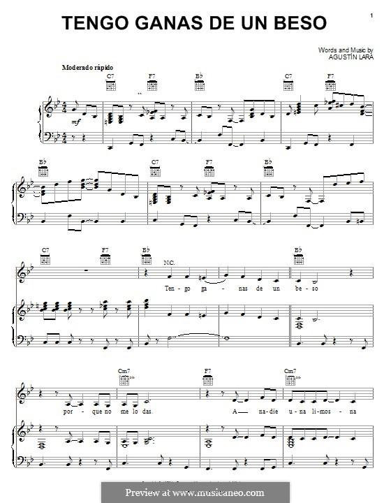 Tengo Ganas de Un Beso: For voice and piano (or guitar) by Agustin Lara