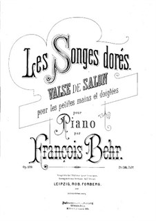 Les songes dorés, Op.409: Les songes dorés by Franz Behr