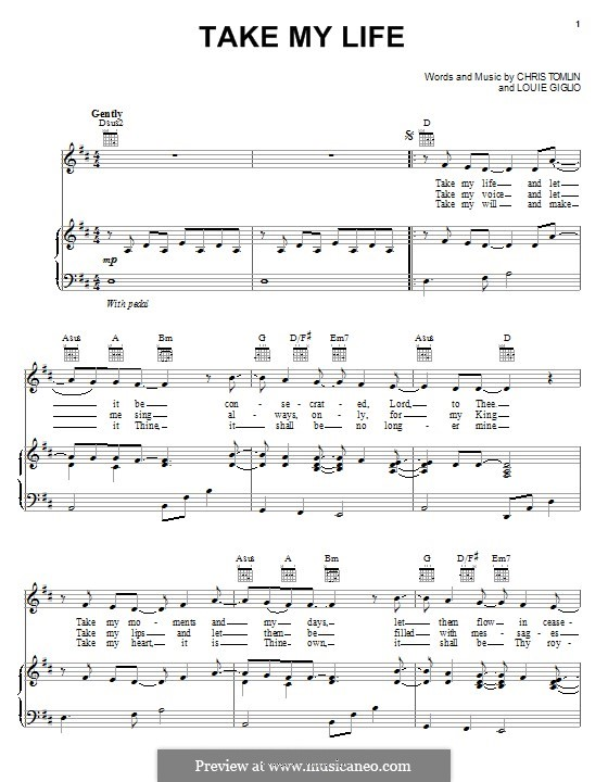Take My Life: For voice and piano (or guitar) by Chris Tomlin, Louie Giglio