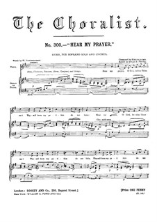 Hör mein Bitten (Hear My Prayer), WoO 15: For soprano, choir and organ (or piano) by Felix Mendelssohn-Bartholdy