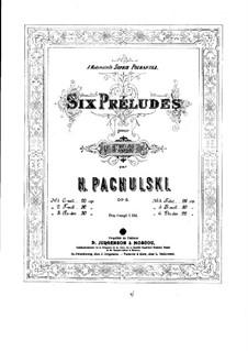 Six Preludes for Piano, Op.8: Six Preludes for Piano by Henryk Pachulski