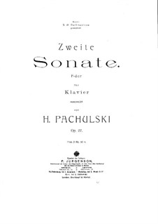 Sonata for Piano No.2, Op.27: Sonata for Piano No.2 by Henryk Pachulski