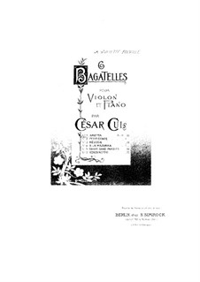 Six Bagatelles for Violin and Piano, Op.51: No.1 Arietta – score, part by César Cui