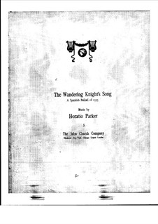 Wandering Knight's Song: Wandering Knight's Song by Horatio Parker