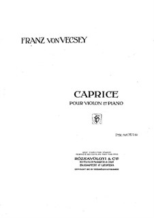 Caprice for Violin and Piano in F Sharp Major: Caprice for Violin and Piano in F Sharp Major by Franz von Vecsey