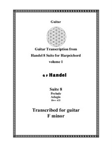 Suite No.8 in F Minor, HWV 433: Prelude. Transcribed for guitar by Georg Friedrich Händel