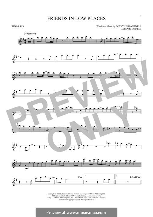 Friends in Low Places (Garth Brooks): For tenor saxophone by Dewayne Blackwell, Earl Bud Lee