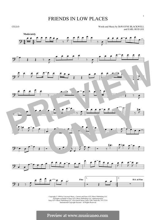 Friends in Low Places (Garth Brooks): For cello by Dewayne Blackwell, Earl Bud Lee