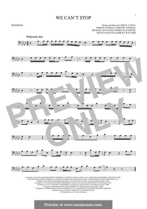 We Can't Stop (Miley Cyrus): For trombone by Douglas Davis, Miley Ray Cyrus, Ricky Walters, Theron Thomas, Timothy Thomas, Michael Williams, Pierre Slaughter