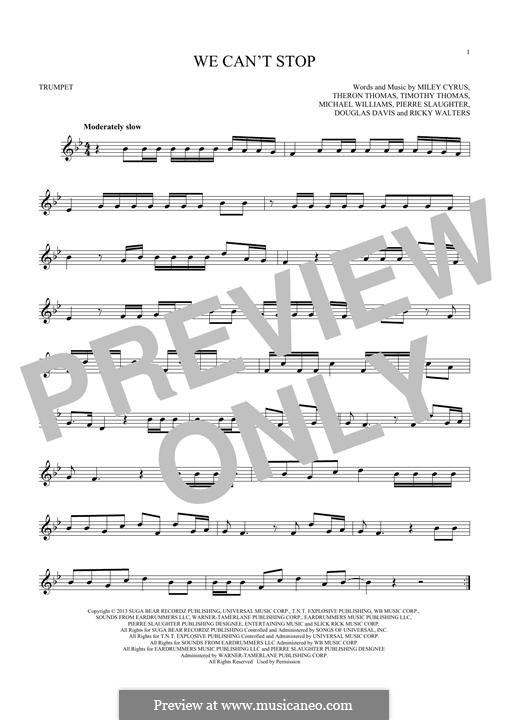 We Can't Stop (Miley Cyrus): For trumpet by Douglas Davis, Miley Ray Cyrus, Ricky Walters, Theron Thomas, Timothy Thomas, Michael Williams, Pierre Slaughter