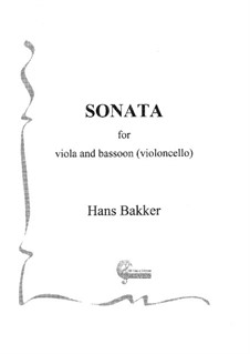 Sonata for viola and bassoon (or violoncello): Sonata for viola and bassoon (or violoncello) by Hans Bakker