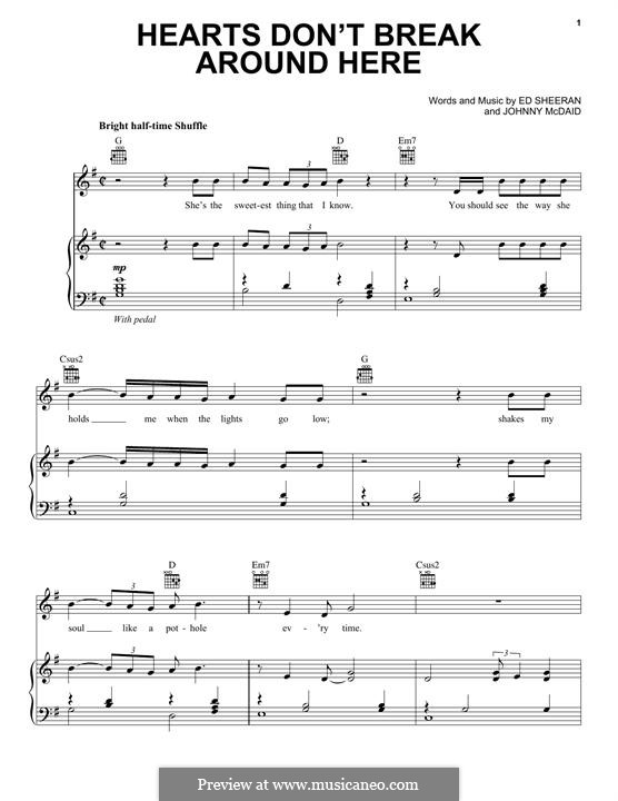 Hearts don't Break Around Here: For voice and piano (or guitar) by Ed Sheeran, John McDaid
