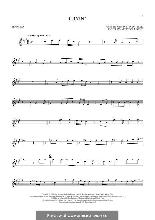 Cryin' (Aerosmith): For tenor saxophone by Joe Perry, Steven Tyler, Taylor Rhodes