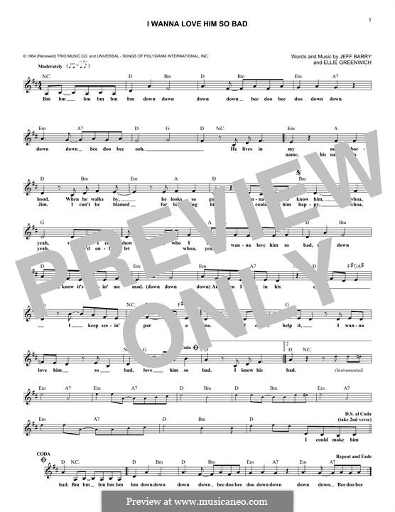 I Wanna Love Him So Bad (The Jelly Beans): Melody line by Ellie Greenwich, Jeff Barry