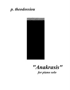 Anakrasis for piano solo, Op.6: Anakrasis for piano solo by Panagiotis Theodossiou
