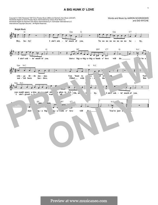 A Big Hunk O' Love (Elvis Presley): Melody line by Aaron Schroeder, Sid Wyche