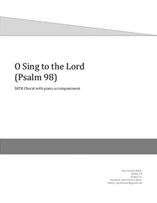 O Sing to the Lord. Choral SATB: O Sing to the Lord. Choral SATB by Dan Cutchen