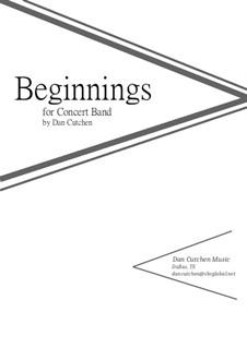 Beginnings. Ensemble-Concert Band: Beginnings. Ensemble-Concert Band by Dan Cutchen