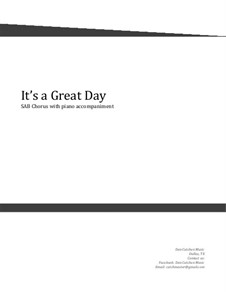 It's a Great Day! Choral SAB: It's a Great Day! Choral SAB by Dan Cutchen