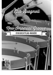 New Imperial Groove (for Great Flag-Waver): New Imperial Groove (for Great Flag-Waver) by Elio Spagnoli
